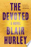 The Devoted  A Novel Book PDF