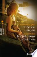 Une vie en jeu   Une pr  cieuse protection