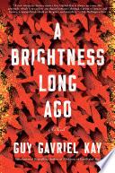 A Brightness Long Ago Book PDF