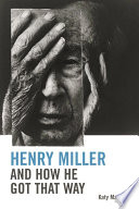 Henry Miller and How He Got That Way