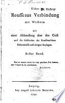 Ueber Rousseaus Verbindung mit Weibern mit einer Abhandlung über den Geist und die Geschichte der Rousseauischen Bekenntnisse und einigen Beylagen