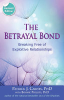 The Betrayal Bond : years the betrayal bond has been the...