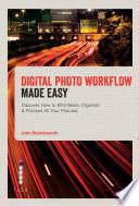 Digital Photo Workflow Made Easy