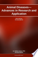 Animal Diseases—Advances in Research and Application: 2012 Edition