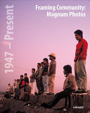 Framing Community. Magnum Photos. 1947 – Present Book Cover