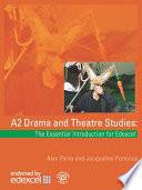 A2 Drama and Theatre Studies  The Essential Introduction for Edexcel