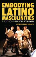 Embodying Latino Masculinities