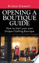 Opening a Boutique Clothing Store: How to Start your Own Unique Boutique
