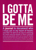 I Gotta Be Me Guided Inner Truth Journal