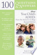 100 Questions   Answers About Your Child   s ADHD  Preschool to College