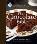 Le Cordon Bleu The Chocolate Bible : over 100 years of experience and expertise...