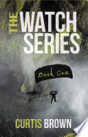 The Watch Series  Book One