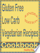 Gluten Free Low Carb Vegetarian Recipes cookbook