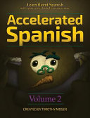 Accelerated Spanish Volume 2 Learn Fluent Spanish With A Proven Accelerated Learning System