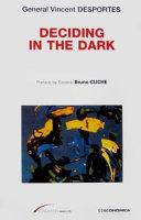Deciding in the Dark