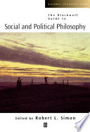 The Blackwell Guide To Social And Political Philosophy : a collection of newly commissioned essays which examine...