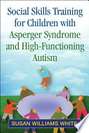 Social Skills Training for Children with Asperger Syndrome and High Functioning Autism