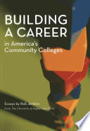 Building a Career in America s Community Colleges