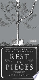 Rest in Pieces by Bess Lovejoy