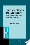 Discourse Markers and  Dis fluency