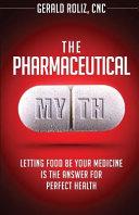 The Pharmaceutical Myth
