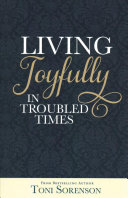 Living Joyfully in Troubled Times
