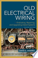 Old Electrical Wiring  Evaluating  Repairing  and Upgrading Dated Systems