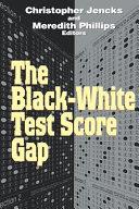 The Black white Test Score Gap
