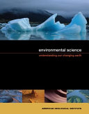 Environmental Science Understanding Our Changing Earth