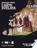 L arte svelata   vol  1  Mondo antico e Medioevo