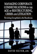 Managing Corporate Communications in the Age of Restructuring  Crisis and Litigation