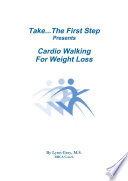 Take   The First Step Presents Cardio Walking For Weight Loss