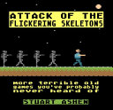 Attack of the Flickering Skeletons
