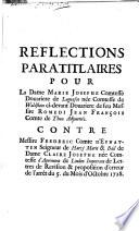 Réflections paratitlaires pour la Dame Marie Josephe Comtesse douariere ... contre messire Frederic comte d'Eynatten seigneur ...