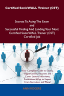 Certified SonicWALL Trainer  CST  Secrets To Acing The Exam and Successful Finding And Landing Your Next Certified SonicWALL Trainer  CST  Certified Job