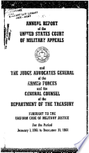 Annual Report of the United States Court of Military Appeals and The Judge Advocates General of the Armed Forces and the General Counsel of the Department of the Treasury