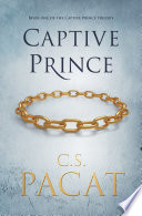 Captive Prince Volume One by C S Pacat