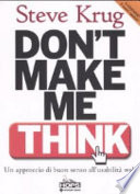 Don t make me think  Un approccio di buon senso all usabilit   del web