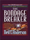 The Bondage Breaker : mess - locked in habits you...