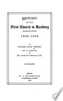 History of the First Church in Roxbury  Massachusetts  1630 1904