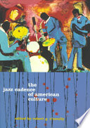 The Jazz Cadence of American Culture Relationships To Other Arts And What They