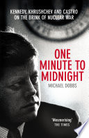 One Minute To Midnight The Kennedy White House The Cuban