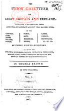 Union Gazetteer for Gt. Br. & Ireland ...