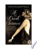 A Dark Science