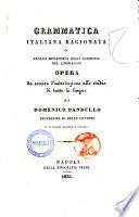 Grammatica italiana ragionata  o Analisi metafisica degli elementi del linguaggio opera da servire d introduzione allo studio di tutte le lingue di Domenico Pandullo
