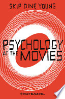 Psychology At The Movies : by applying various psychological lenses...