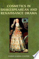 Cosmetics in Shakespearean and Renaissance Drama