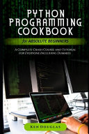Python Programming Cookbook For Absolute Beginners