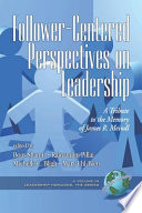 Follower Centered Perspectives on Leadership
