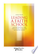 Leading a Faith School  Understanding and developing your role as senior leader